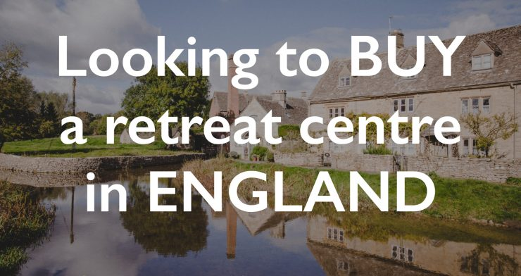 Looking to Buy a Retreat Centre in UK